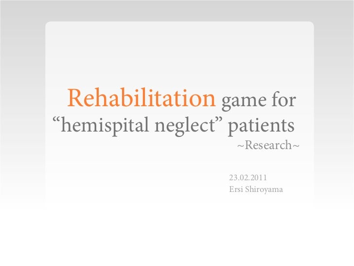 "Rehabilitation game for""hemispital neglect"" patients                      ~Research~                     23.02.2011       ..."