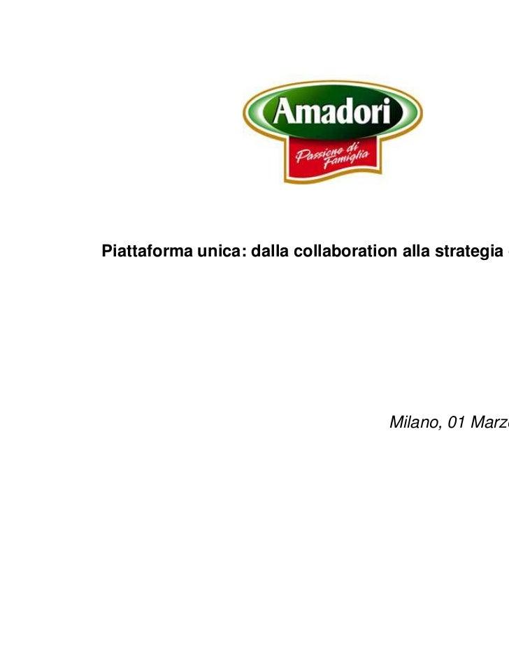 Piattaforma unica: dalla collaboration alla strategia digitale                                      Milano, 01 Marzo 2011