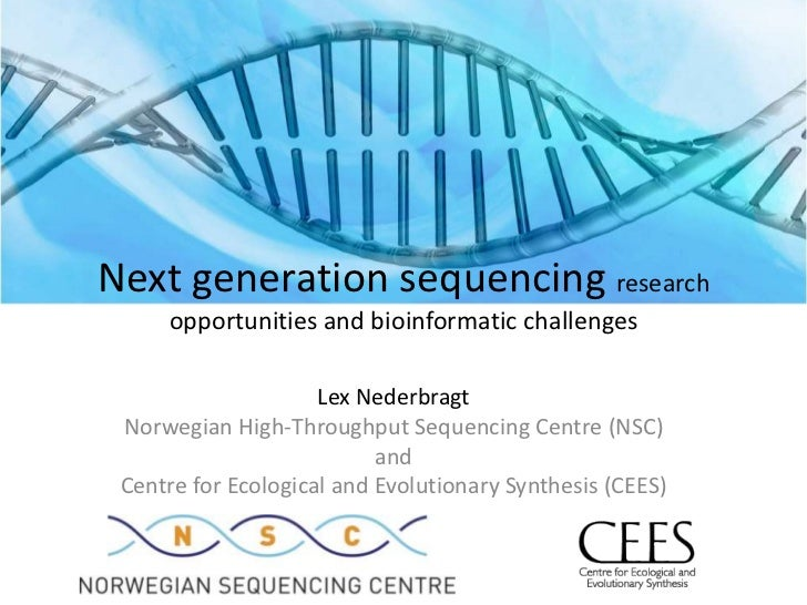Next generation sequencing research opportunities and bioinformatic challenges<br />Lex Nederbragt<br />Norwegian High-Thr...