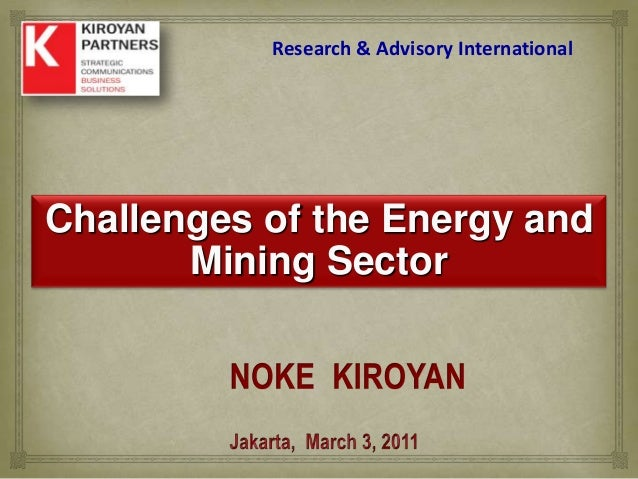 Research & Advisory InternationalChallenges of the Energy and       Mining Sector