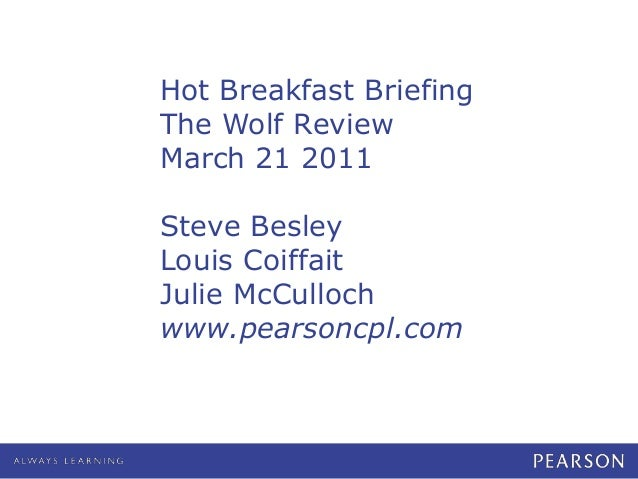 Hot Breakfast Briefing The Wolf Review March 21 2011 Steve Besley Louis Coiffait Julie McCulloch www.pearsoncpl.com