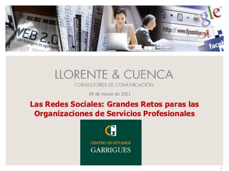 Las Redes Sociales: Grandes Retos paras las Organizaciones de Servicios Profesionales<br />09 de marzo de 2011<br />1<br />
