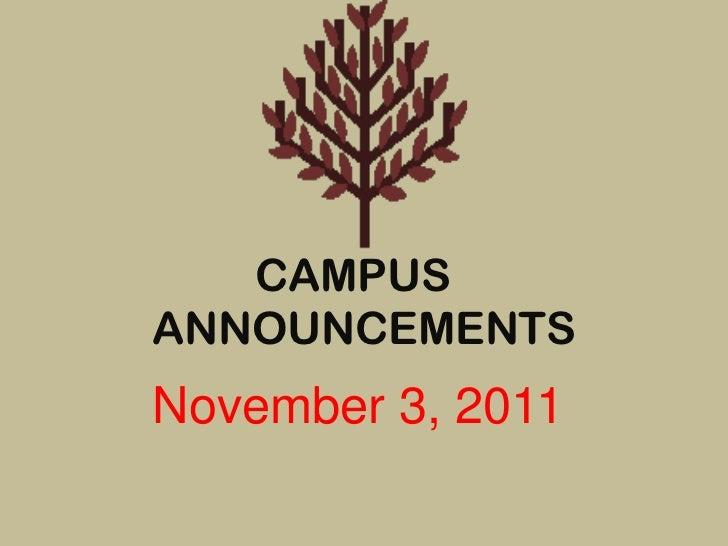CAMPUSANNOUNCEMENTSNovember 3, 2011