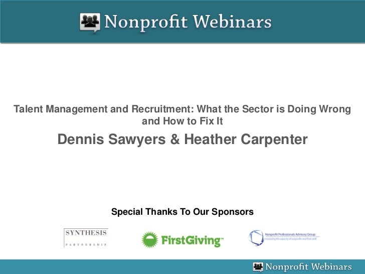 Talent Management and Recruitment: What the Sector is Doing Wrong                        and How to Fix It        Dennis S...