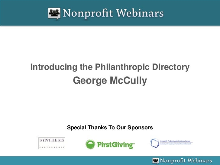 Introducing the Philanthropic Directory          George McCully        Special Thanks To Our Sponsors
