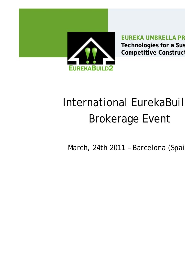 EUREKA UMBRELLA PROJECT:               Technologies for a Sustainable and               Competitive Construction SectorInt...