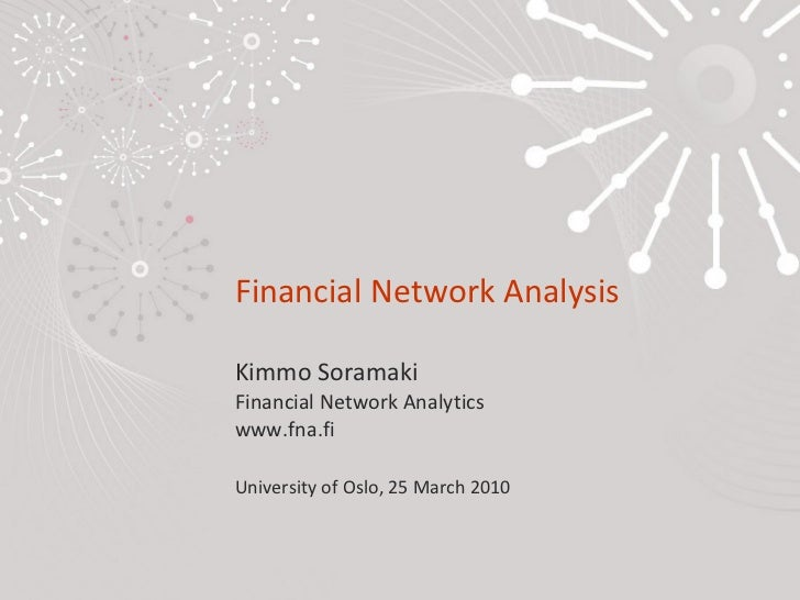 Financial Network Analysis - Talk at Oslo University 25 March 2011