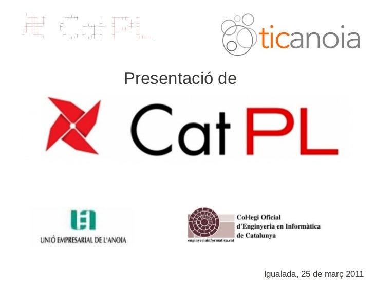 Presentació de                 Igualada, 25 de març 2011
