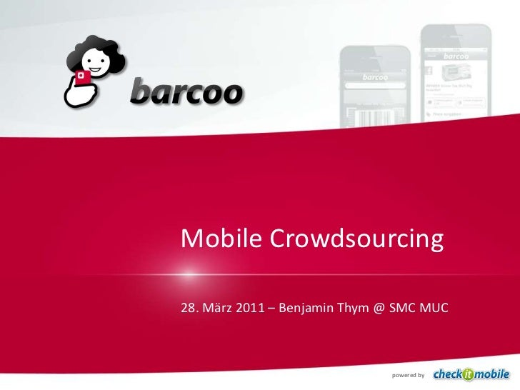 Mobile Crowdsourcing<br />28. März 2011 – Benjamin Thym @ SMC MUC<br />