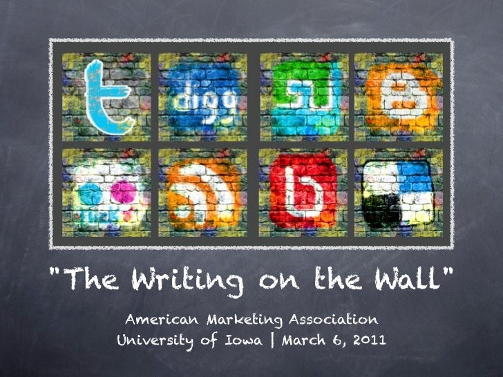 """""""The Writing on the Wall""""     American Marketing Association    University of Iowa 