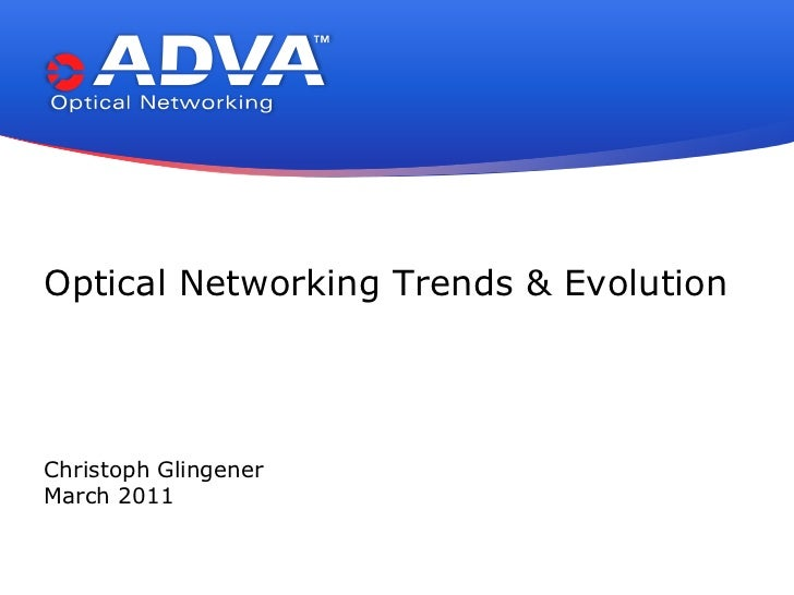 Optical Networking Trends & Evolution