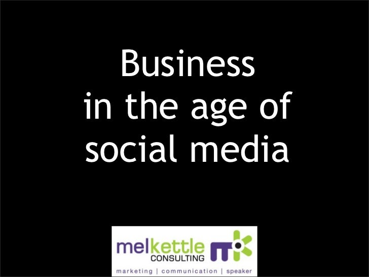Businessin the age ofsocial media