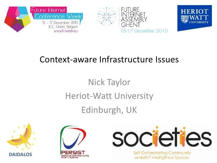 Nick Taylor (Heriot-Watt University, UK) : Context-aware infrastructure issues: PERSIST and SOCIETIES projects