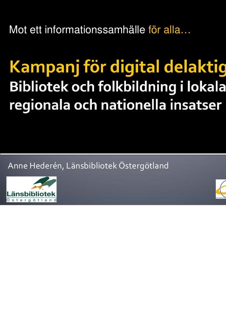 Mot ett informationssamhälle för alla…AnneHederén,LänsbibliotekÖstergötland