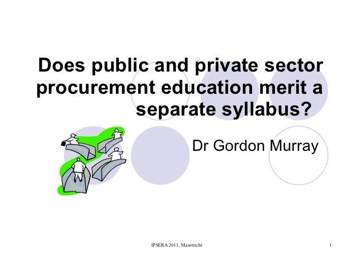 Does public and private sector procurementeducation merit a separatesyllabus?  Dr Gordon Murray