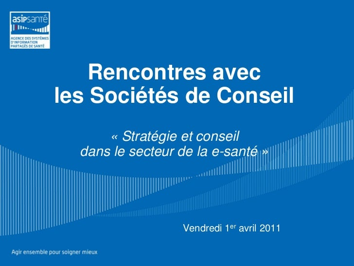 Rencontres avecles Sociétés de Conseil      « Stratégie et conseil  dans le secteur de la e-santé »                  Vendr...