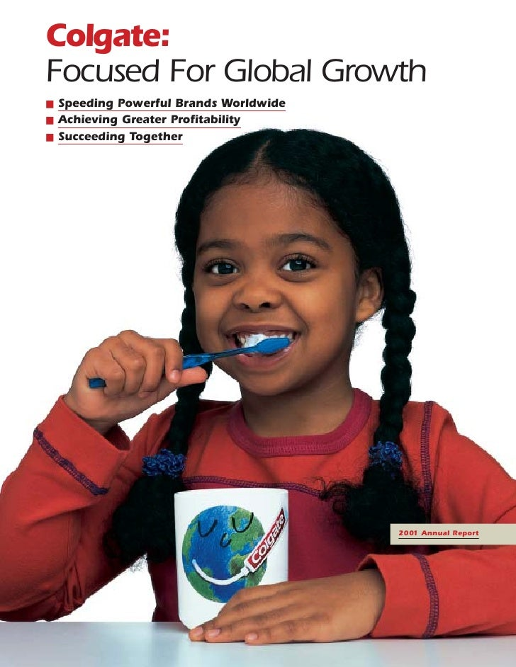 Colgate: Focused For Global Growth   Speeding Powerful Brands Worldwide ■ ■ Achieving Greater Profitability ■ Succeeding T...