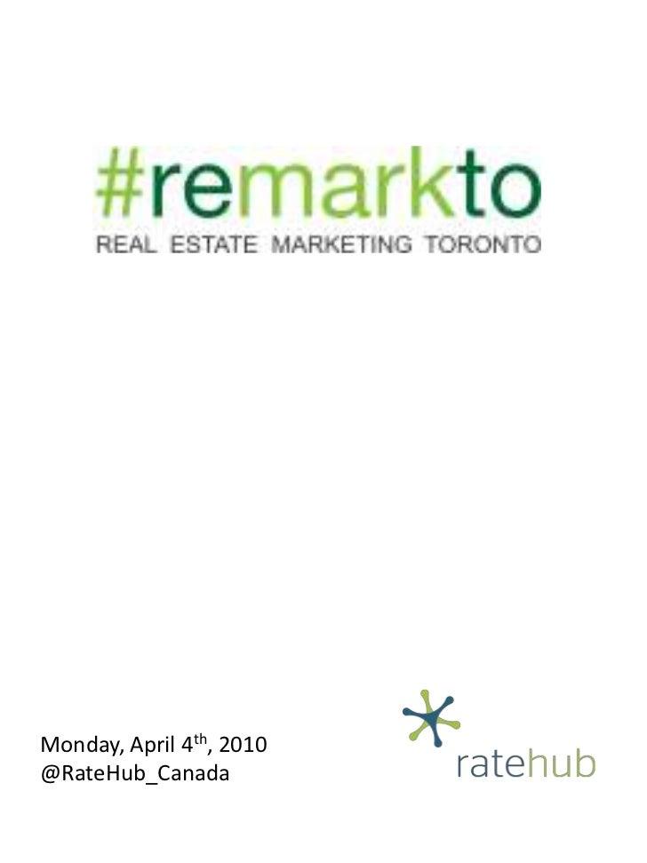 Monday, April 4th, 2010<br />@RateHub_Canada<br />