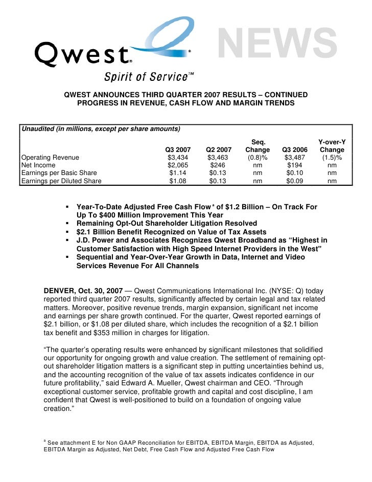 QWEST ANNOUNCES THIRD QUARTER 2007 RESULTS – CONTINUED                PROGRESS IN REVENUE, CASH FLOW AND MARGIN TRENDS   U...