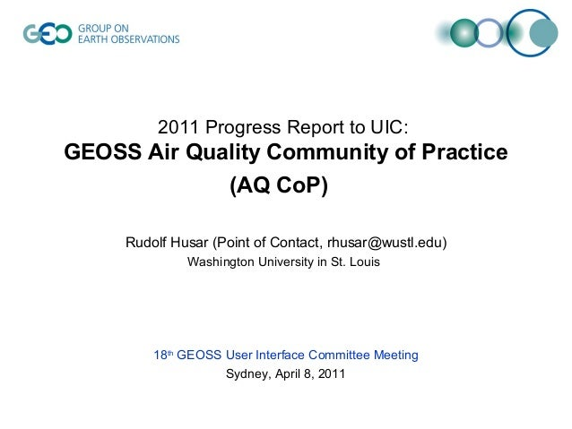 2011 Progress Report to UIC:GEOSS Air Quality Community of Practice             (AQ CoP)     Rudolf Husar (Point of Contac...