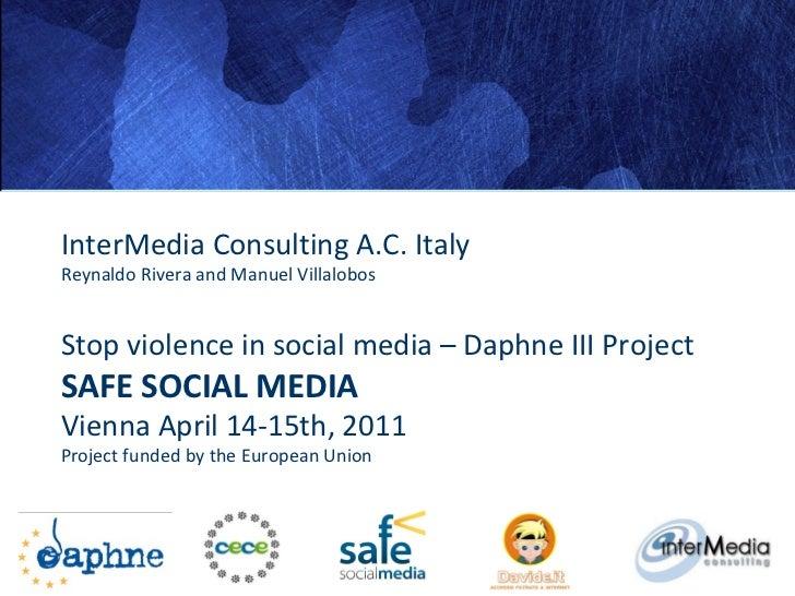 InterMedia Consulting A.C. Italy Reynaldo Rivera and Manuel Villalobos Stop violence in social media – Daphne III Project ...