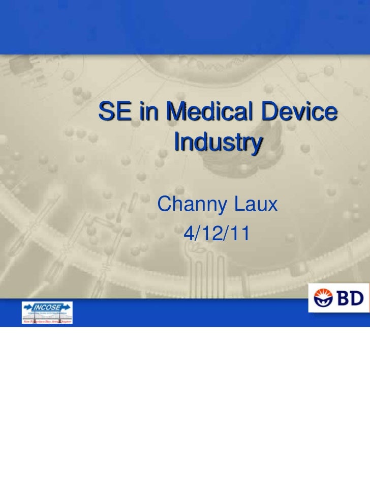 SE in Medical Device      Industry    Channy Laux      4/12/11                       1