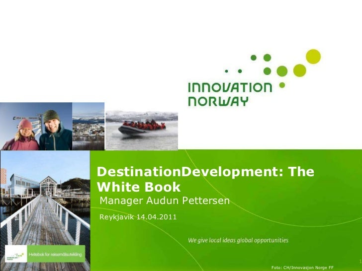 DestinationDevelopment: TheWhite BookManager Audun PettersenReykjavik 14.04.2011                                          ...