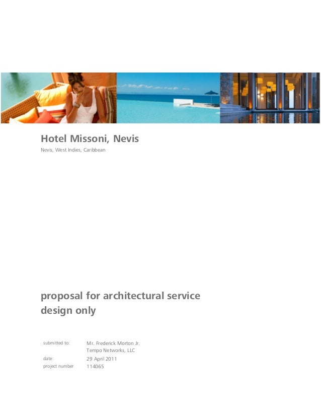 Hotel Missoni, Nevis Nevis, West Indies, Caribbean proposal for architectural service design only submitted to: Mr. Freder...