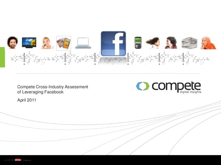 Compete Cross-Industry Assessment of Leveraging Facebook<br /&