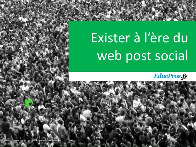 Exister à l'ère du                                                                 web post socialPhoto by James Cridland,...