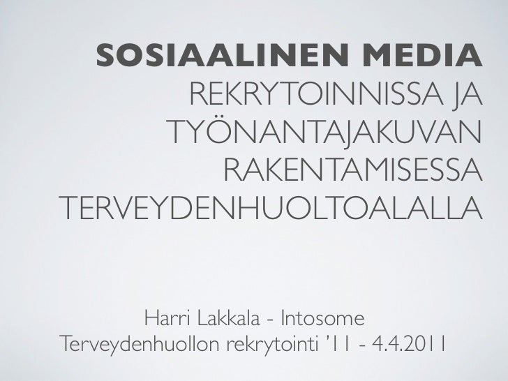 SOSIAALINEN MEDIA       REKRYTOINNISSA JA      TYÖNANTAJAKUVAN         RAKENTAMISESSATERVEYDENHUOLTOALALLA        Harri La...