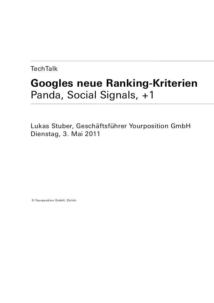 TechTalkGoogles neue Ranking-KriterienPanda, Social Signals, +1Lukas Stuber, Geschäftsführer Yourposition GmbHDienstag, 3....