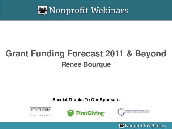 Grant Funding Forecast 2011 & Beyond