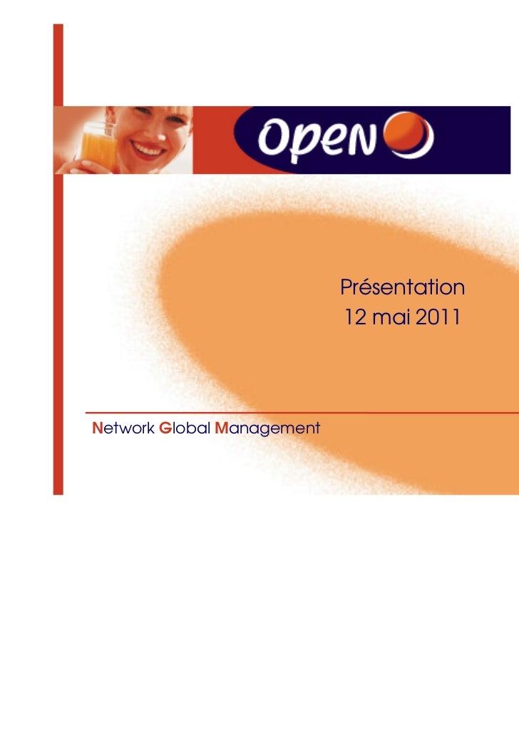 Présentation                            12 mai 2011Network Global Management