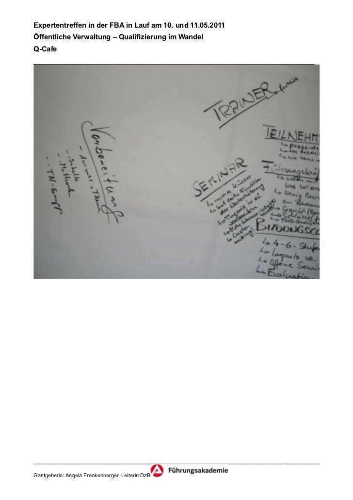 Expertentreffen in der FBA in Lauf am 10. und 11.05.2011Öffentliche Verwaltung – Qualifizierung im WandelQ-Cafe___________...
