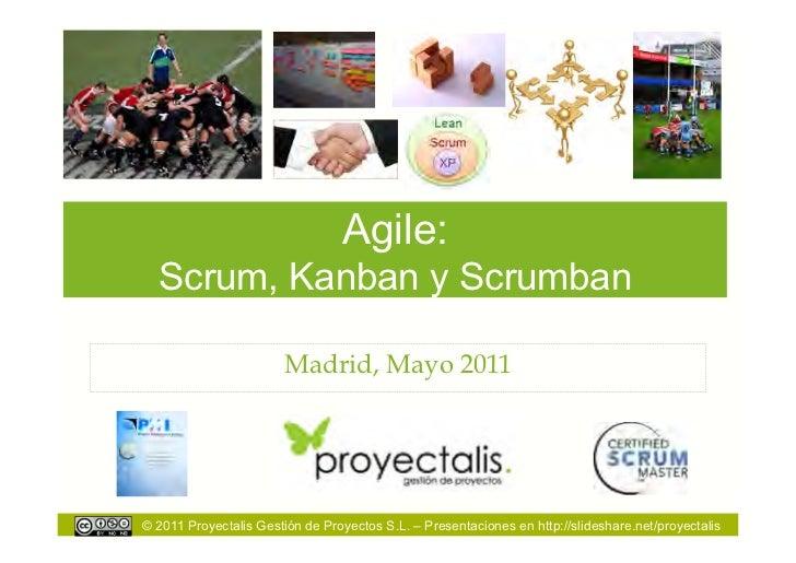 Agile: Scrum, Kanban y Scrumban (material formación Proyectalis)