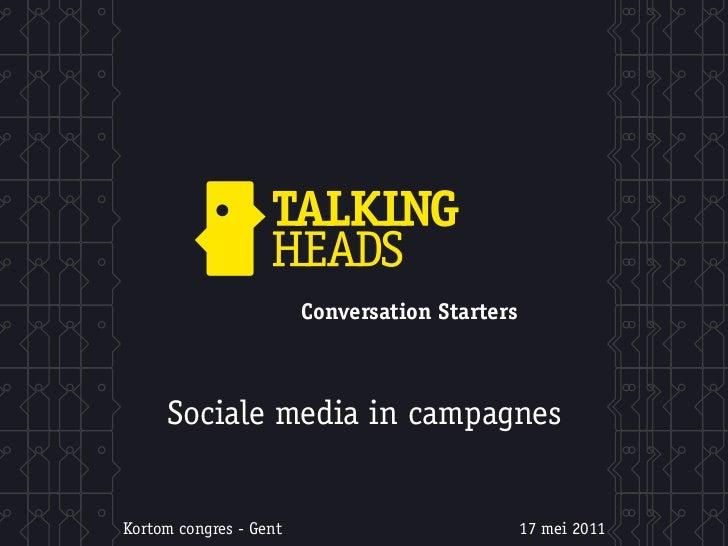 Conversation StartersSociale media in campagnesKortom congres - Gent                     17