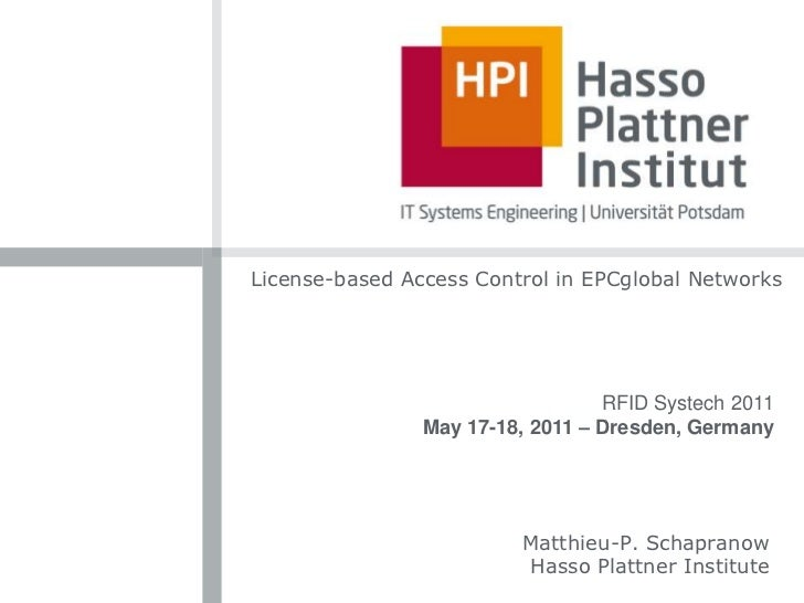 License-based Access Control in EPCglobal Networks<br />RFID Systech 2011<br />May 17-18, 2011 – Dresden, Germany<br />Mat...