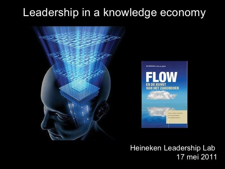 Leadership in a knowledge economy Heineken Leadership Lab  17 mei 2011