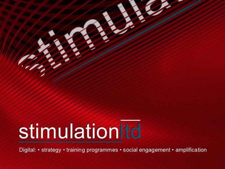 Digital: • strategy • training programmes • social engagement • amplification