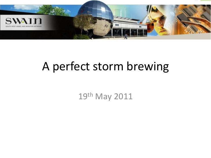 A perfect storm brewing<br />19th May 2011<br />