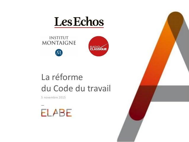La réforme du Code du travail 5 novembre 2015