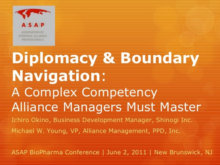 Diplomacy & Boundary Navigation :  A Complex Competency Alliance Managers Must Master Ichiro Okino, Business Development M...