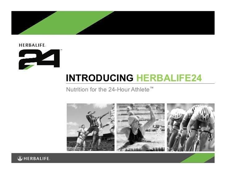 INTRODUCING HERBALIFE24Nutrition for the 24-Hour Athlete™