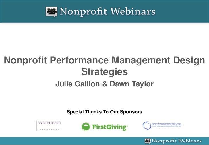 Nonprofit Performance Management Design                Strategies          Julie Gallion & Dawn Taylor             Special...
