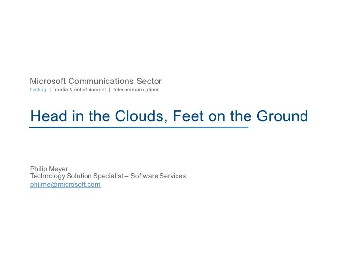 Microsoft Communications Sectorhosting | media & entertainment | telecommunicationsHead in the Clouds, Feet on the GroundP...