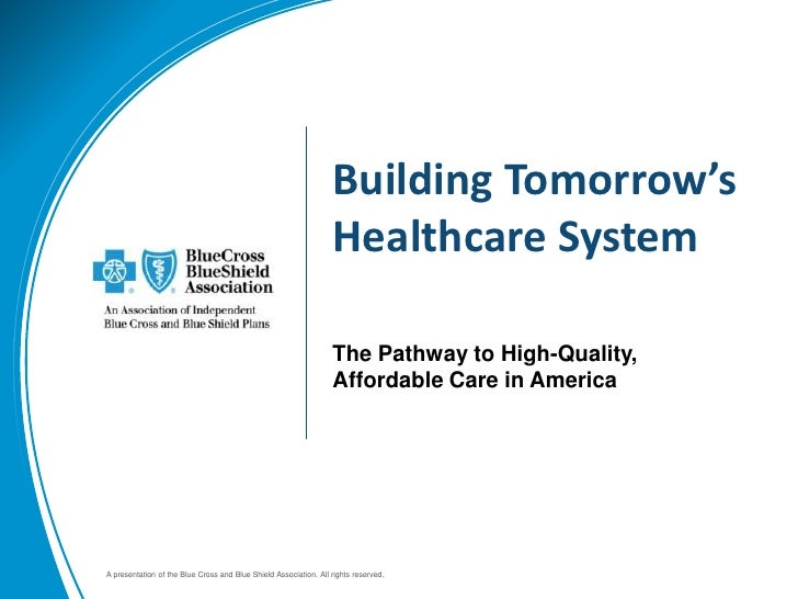 Building Tomorrow's Healthcare System<br />The Pathway to High-Quality, Affordable Care in America<br />