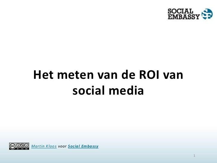 Het meten van de ROI van social media<br />1<br />Martin Kloosvoor Social Embassy<br />
