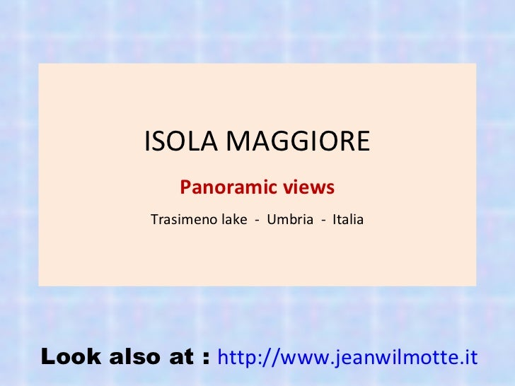 ISOLA MAGGIORE Panoramic views Trasimeno lake  -  Umbria  -  Italia Look also at :  http://www.jeanwilmotte.it