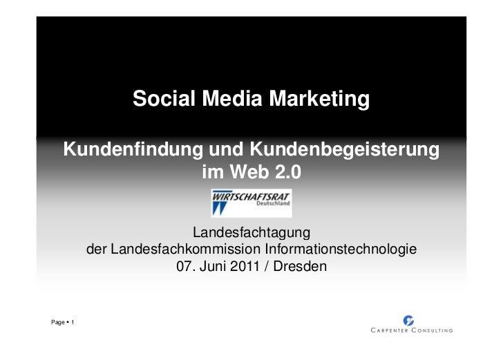 Social Media Marketing - Kundenfindung und Kundenbegeisterung im Web 2.0 Wirtschaftsrat Deutschland LV Sachsen
